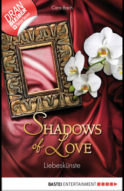 Liebeskünste - Shadows of Love  - Cara Bach - eBook