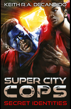 Super City Cops - Secret Identities  - Keith R.A. DeCandido - eBook