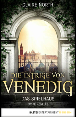 Die Intrige von Venedig  - Claire North - eBook