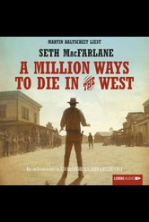 A Million Ways to Die in the West  - Seth MacFarlane - Hörbuch