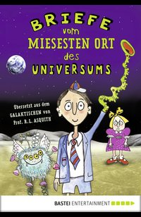 Briefe vom miesesten Ort des Universums  - Ros Asquith - eBook