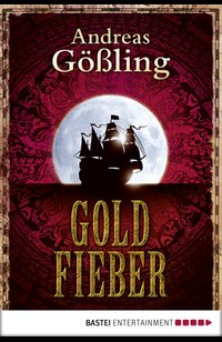 Goldfieber  - Andreas Gößling - eBook
