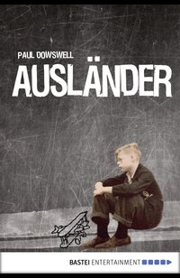Ausländer  - Paul Dowswell - eBook