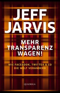 Mehr Transparenz wagen!  - Jeff Jarvis - eBook