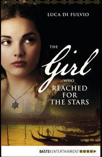 The Girl who Reached for the Stars  - Luca Di Fulvio - eBook
