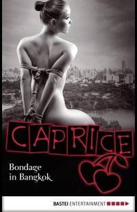 Bondage in Bangkok - Caprice  - Jil Blue - eBook
