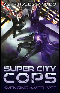 Super City Cops - Avenging Amethyst  - Keith R.A. DeCandido - eBook