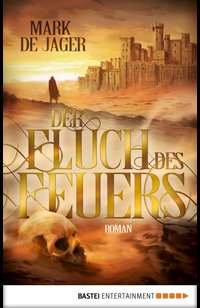 Der Fluch des Feuers  - Mark de Jager - eBook