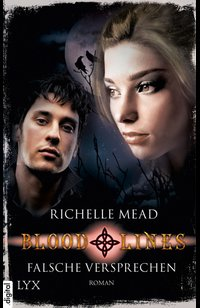 Bloodlines - Falsche Versprechen  - Richelle Mead - eBook