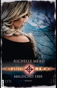 Bloodlines - Magisches Erbe  - Richelle Mead - eBook