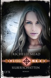 Bloodlines - Silberschatten  - Richelle Mead - eBook