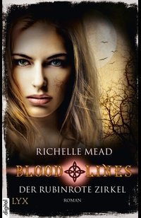 Bloodlines - Der rubinrote Zirkel  - Richelle Mead - eBook