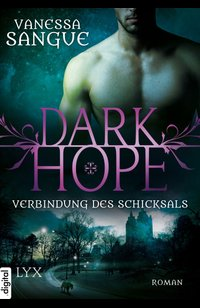 Dark Hope - Verbindung des Schicksals  - Vanessa Sangue - eBook