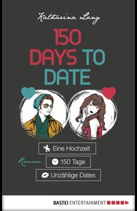 150 Days to Date  - Katharina Lang - eBook