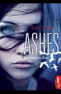 Ashes - Brennendes Herz  - Ilsa J. Bick - eBook