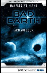 Bad Earth 1 - Science-Fiction-Serie  - Manfred Weinland - eBook