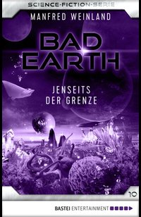 Bad Earth 10 - Science-Fiction-Serie  - Manfred Weinland - eBook