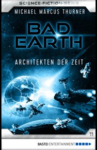 Bad Earth 11 - Science-Fiction-Serie  - Michael Marcus Thurner - eBook
