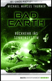 Bad Earth 14 - Science-Fiction-Serie  - Michael Marcus Thurner - eBook