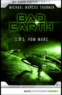 Bad Earth 24 - Science-Fiction-Serie  - Michael Marcus Thurner - eBook