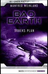 Bad Earth 25 - Science-Fiction-Serie  - Manfred Weinland - eBook