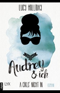 A Girls' Night In - Audrey & Ich  - Lucy Holliday - eBook