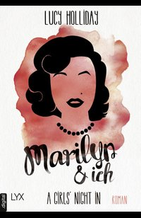 A Girls' Night In - Marilyn & Ich  - Lucy Holliday - eBook