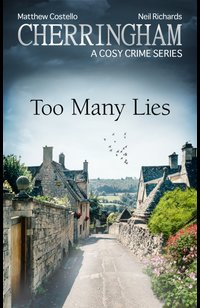 Cherringham - Too Many Lies  - Neil Richards - eBook