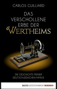 Das verschollene Erbe der Wertheims  - Carlos Guilliard - eBook