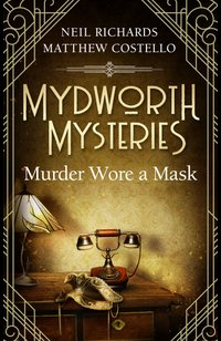 Mydworth Mysteries - Murder wore a Mask  - Neil Richards - eBook