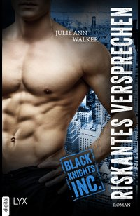 Black Knights Inc. - Riskantes Versprechen  - Julie Ann Walker - eBook