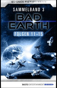 Bad Earth Sammelband 3 - Science-Fiction-Serie  - Horst Hoffmann - eBook