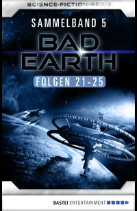 Bad Earth Sammelband 5 - Science-Fiction-Serie  - Alfred Bekker - eBook