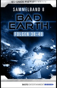 Bad Earth Sammelband 8 - Science-Fiction-Serie  - Marten Veit - eBook