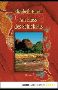 Am Fluss des Schicksals  - Elizabeth Haran - eBook