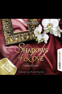 Shadows of Love - Folge 04  - Cara Bach - Hörbuch