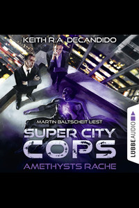 Super City Cops - Folge 01  - Keith R.A. DeCandido - Hörbuch