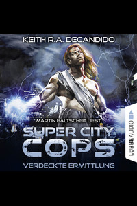 Super City Cops - Folge 02  - Keith R.A. DeCandido - Hörbuch