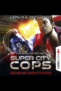 Super City Cops - Folge 03  - Keith R.A. DeCandido - Hörbuch