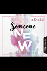 Someone New  - Laura Kneidl - Hörbuch