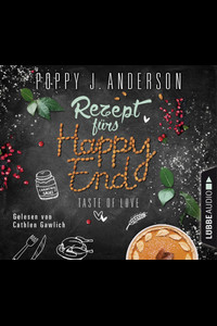 Taste of Love - Rezept fürs Happy End  - Poppy J. Anderson - Hörbuch