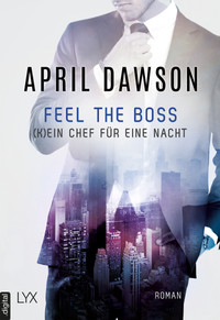 Feel the Boss - (K)ein Chef für eine Nacht  - April Dawson - POD