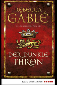 Der dunkle Thron  - Rebecca Gablé - eBook