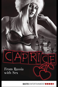 From Russia with Sex - Caprice  - Sandra Sardy - eBook