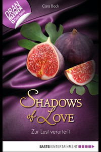 Zur Lust verurteilt - Shadows of Love  - Cara Bach - eBook