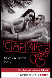 Sexy Collection No. 3 - Caprice  - Sandra Sardy - eBook