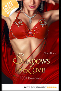 1001 Berührung - Shadows of Love  - Cara Bach - eBook