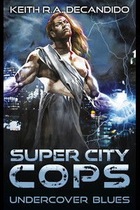 Super City Cops - Undercover Blues  - Keith R.A. DeCandido - eBook