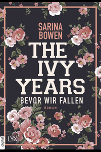 The Ivy Years – Bevor wir fallen  - Sarina Bowen - eBook