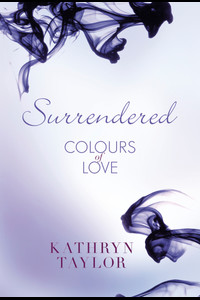 Surrendered - Colours of Love  - Kathryn Taylor - eBook